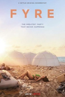 FYRE The Greatest Party That Never Happened ไฟร์ เฟสติวัล เทศกาลดนตรีวายป่วง